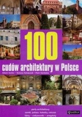 Okładka książki 100 cudów architektury w Polsce Piotr Korduba,Tomasz Ratajczak,Adam Soćko