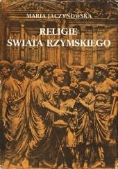 Okładka książki Religie świata rzymskiego Maria Jaczynowska