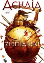 Okładka książki Achaja - Tom I Andrzej Ziemiański