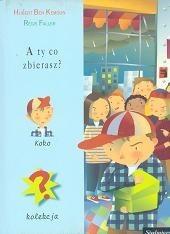 Okładka książki A ty co zbierasz? Hubert Kemoun Ben