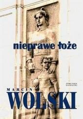 Okładka książki Nieprawe łoże Marcin Wolski