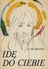 Okładka książki Idę do Ciebie Mieczysław Maliński