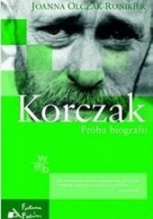Okładka książki Korczak. Próba biografii Joanna Olczak-Ronikier