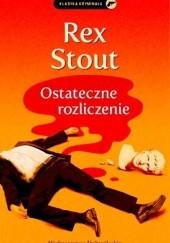 Okładka książki Ostateczne rozliczenie Rex Stout
