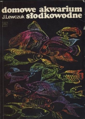 Okładka książki Domowe akwarium słodkowodne Jerzy Lewczuk