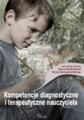 Okładka książki Kompetencje diagnostyczne i terapeutyczne nauczyciela Danuta Wosik-Kowala