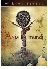 Okładka książki Axis mundi Wiktor Trojan