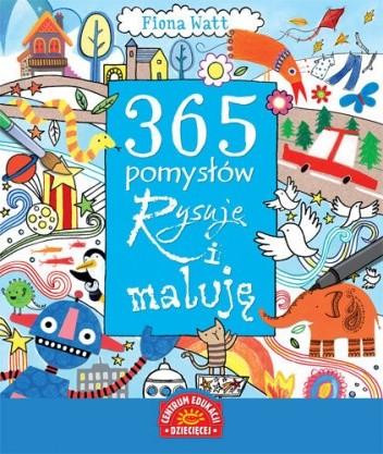 Okładka książki 365 pomysłów Rysuję i maluję Fiona Watt