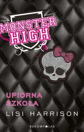 Okładka książki Monster High. Upiorna Szkoła Lisi Harrison