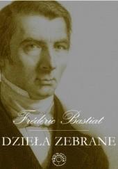 Okładka książki Dzieła zebrane T. 2 Frédéric Bastiat