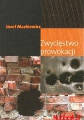 Okładka książki Zwycięstwo prowokacji Józef Mackiewicz