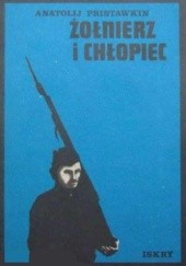 Okładka książki Żołnierz i chłopiec Anatolij Pristawkin