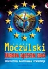 Okładka książki Europa ojczyzn 2004 : geopolityka, gospodarka, cywilizacja Leszek Moczulski