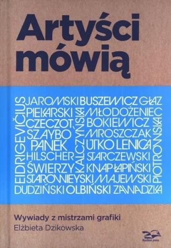 Okładka książki Artyści mówią. Wywiady z mistrzami grafiki Elżbieta Dzikowska