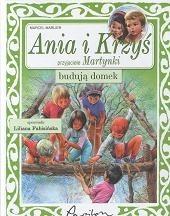 Okładka książki Ania i Krzyś budują domek Marcel Marlier