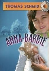 Okładka książki Anna-Barbie Thomas Schmid