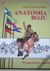 Okładka książki Anatomia Boju. Wołyńska Brygada Kawalerii pod Mokrą, 1 września 1939 Andrzej Wilczkowski