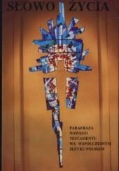 Okładka książki Słowo Życia - parafraza Nowego Testamentu we współczesnym języku polskim praca zbiorowa