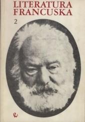 Okładka książki Literatura francuska. Tom 2 - XIX i XX wiek praca zbiorowa