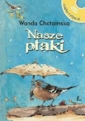 Okładka książki Nasze ptaki Wanda Chotomska,Joanna Zagner-Kołat