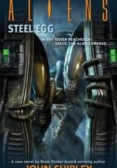Okładka książki Aliens: Steel Egg John Shirley