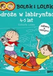 Okładka książki Bolek i Lolek. Podróże w labiryntach Elżbieta Lekan