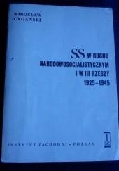 Okładka książki SS w ruchu narodowosocjalistycznym i w III Rzeszy 1925-1945. Mirosław Cygański