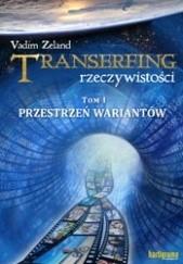 Okładka książki Transerfing rzeczywistości, tom I. Przestrzeń wariantów Vadim Zeland