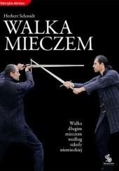 Okładka książki Walka mieczem. Walka długim mieczem według szkoły niemieckiej Herbert Schmidt