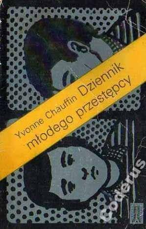 Okładka książki Dziennik młodego przestępcy Yvonne Chauffin