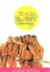 Okładka książki Beach Blondes: June Dreams / July's Promise / August Magic Katherine Alice Applegate