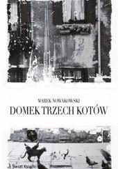 Okładka książki Domek trzech kotów Marek Nowakowski