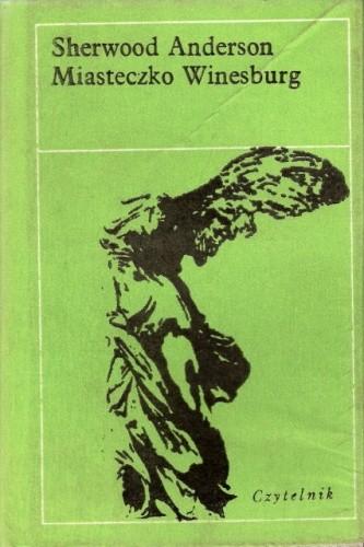 Okładka książki Miasteczko Winesburg. Obrazki z życia w stanie Ohio Sherwood Anderson