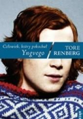 Okładka książki Człowiek, który pokochał Yngvego Tore Renberg