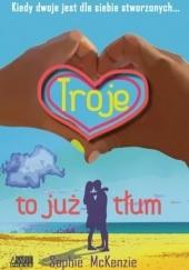 Okładka książki Troje to już tłum Sophie McKenzie