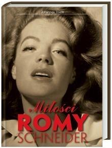 Okładka książki Miłości Romy Schneider Johannes Thiele