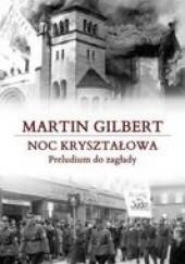 Okładka książki Noc kryształowa. Preludium do zagłady Martin Gilbert