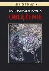 Okładka książki Oblężenie Piotr Porayski-Pomsta