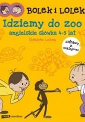 Okładka książki Bolek i Lolek. Idziemy do zoo. Angielskie słówka Elżbieta Lekan