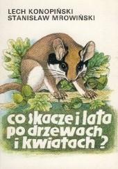 Okładka książki Co skacze i lata po drzewach i kwiatach? Lech Konopiński,Stanisław Mrowiński
