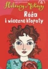 Okładka książki Róża i wieczne kłopoty Hilary McKay