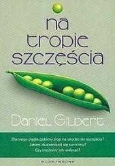 Okładka książki Na tropie szczęścia Daniel Gilbert