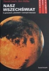 Okładka książki Nasz wszechświat : o gwiazdach, planetach i czarnych dziurach Jörn Müller,Harald Lesch