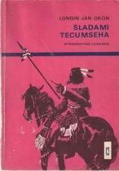 Okładka książki Śladami Tecumseha Longin Jan Okoń