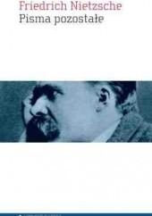 Okładka książki Pisma pozostałe Friedrich Nietzsche