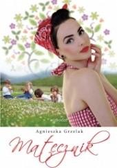 Okładka książki Matecznik Agnieszka Grzelak