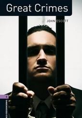 Okładka książki Great Crimes (Oxford Bookworms Factfiles, Stage 4) John Escott