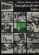 Okładka książki Tam gdzie płynie Indus
