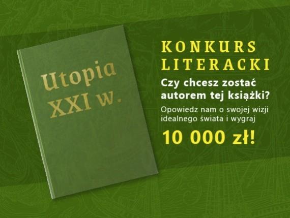 """Weź udział w konkursie """"Projekt Utopia"""" i zmień świat!"""