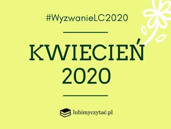 Wyzwanie czytelnicze lubimyczytać.pl. Temat na kwiecień